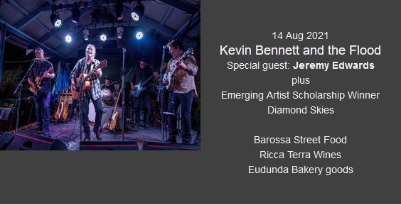 Kevin Bennet and the Flood, plus special guest Jeremy Edwards, also Diamond Skies - 14th Aug 2021 at The Barn - Wombat Flat